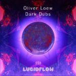 LF233 Oliver Loew – Dark Dubs