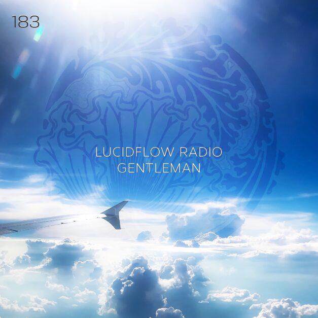 Lucidflow Radio 183 mixed by gentleman