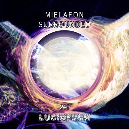 LF240 – Mielafon – Surrounded
