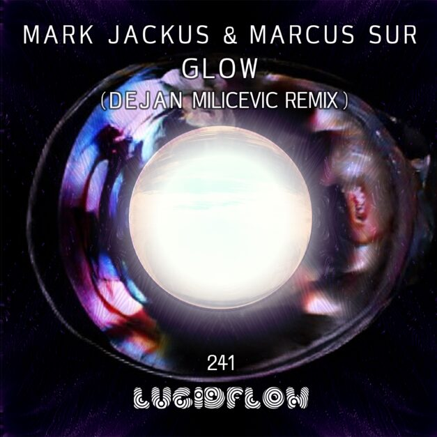 LF241 Mark Jackus & Marcus Sur – Glow (Dejan Milicevic Rmx)